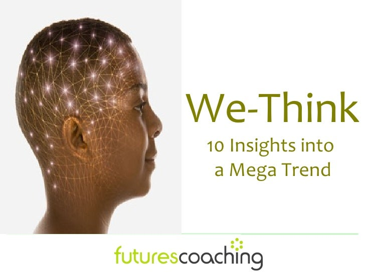We-Think10 Insights into a Mega Trend