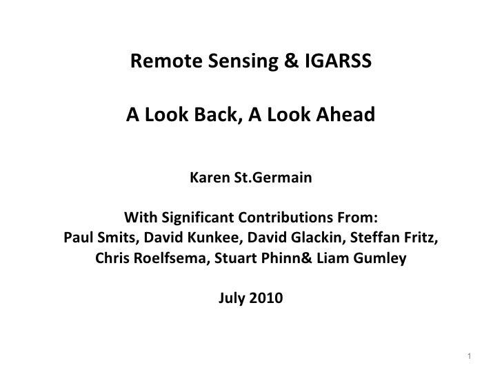Remote Sensing & IGARSS<br />A Look Back, A Look Ahead<br />Karen St.Germain<br />With Significant Contributions From:<br ...