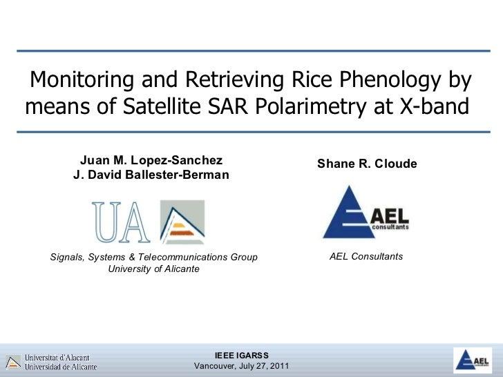 Monitoring and Retrieving Rice Phenology by means of Satellite SAR Polarimetry at X-band  Juan M. Lopez-Sanchez J. David B...