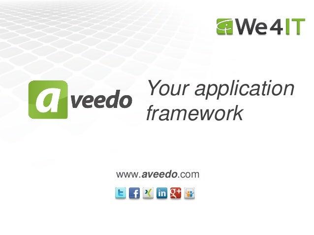 Your application    frameworkwww.aveedo.com