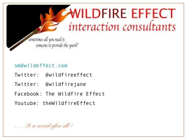 sm@wildeffect.com Twitter: @wildfireeffect Twitter: @wildfirejane Facebook: The Wildfire Effect Youtube: theWildfireEffect...
