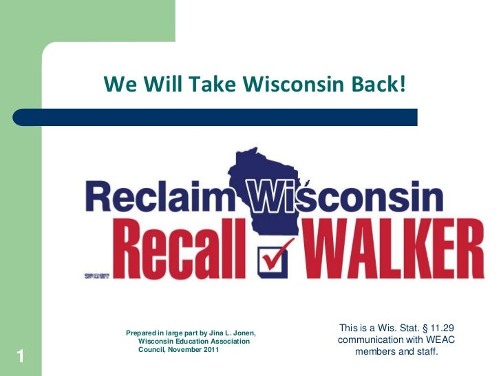 We Will Take Wisconsin Back!      Prepared in large part by Jina L. Jonen,                                                ...