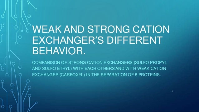 WEAK AND STRONG CATIONEXCHANGER'S DIFFERENTBEHAVIOR.COMPARISON OF STRONG CATION EXCHANGERS (SULFO PROPYLAND SULFO ETHYL) W...