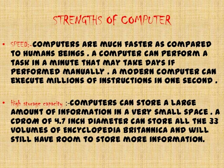 strength and weakness of computer Strengths and weaknesses of an important component of the system software in a computer and weaknesses of different operating systems.