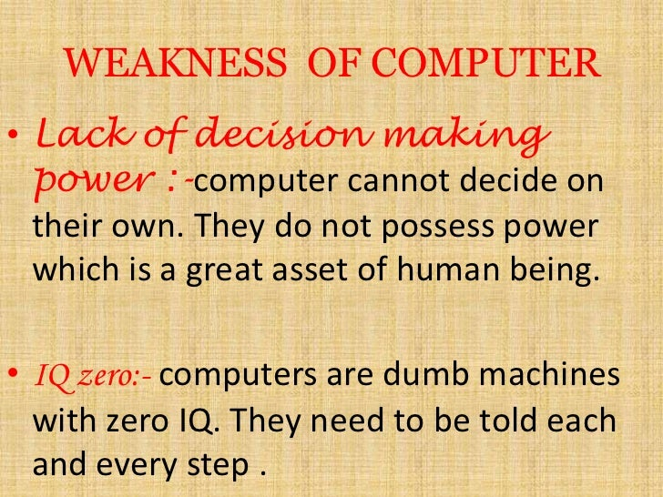 strength and weakness of computer An oltp database is one that a single computer application runs on the main strength of an oltp database is that it strengths and weaknesses of healthcare.
