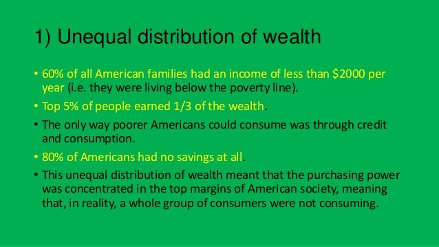 the unequal distribution of wealth in america Wealth inequality in the united states (also known as the wealth gap) is the unequal distribution of assets among residents of the united states wealth includes the values of homes, automobiles, personal valuables, businesses, savings , and investments  [3.