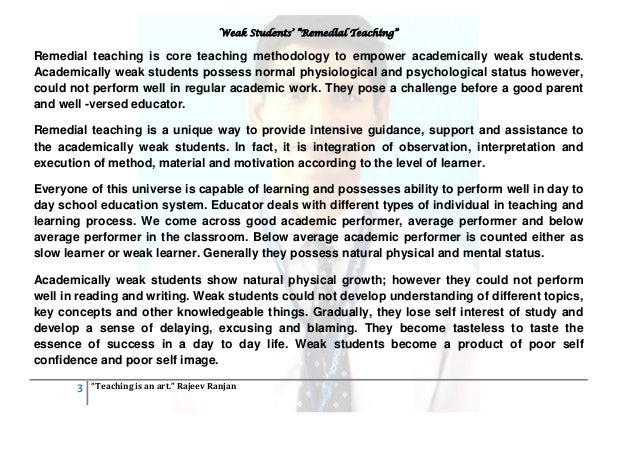 remedial steps for weak students Procedure of organizing remedial teaching: procedure of organizing remedial teaching involves four steps it is a type of instruction through which errors are corrected and repetition of earlier flows is prevented remedial teaching is providing instructional corrective ness.