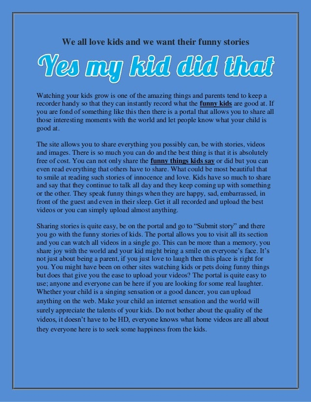 We all love kids and we want their funny stories Watching your kids grow is one of the amazing things and parents tend to ...