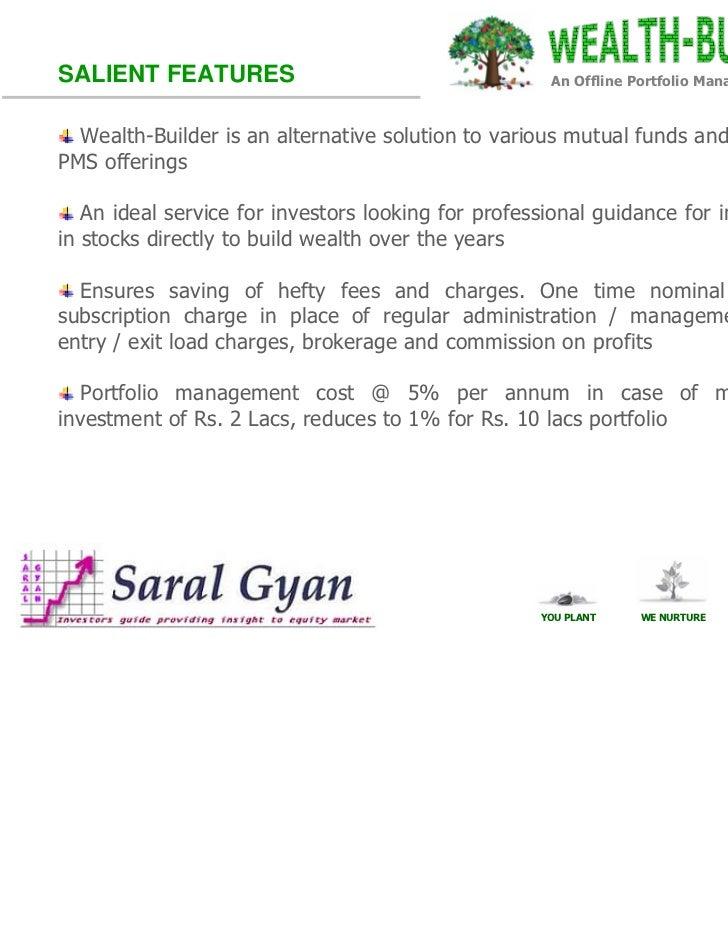 SALIENT FEATURES                                     An Offline Portfolio Management Service  Wealth-Builder is an alterna...