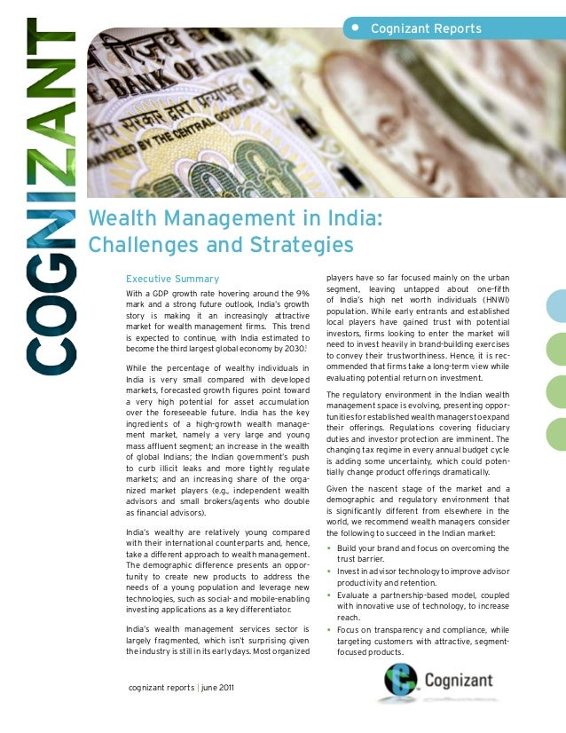 •	 Cognizant Reports  Wealth Management in India: Challenges and Strategies Executive Summary With a GDP growth rate hover...