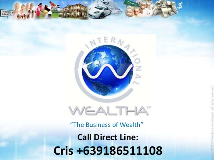 """""""The Business of Wealth""""    Call Direct Line:Cris +639186511108"""