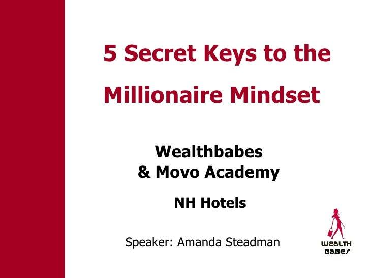 Wealthbabes  NH Hotels  5 Secret Keys to the Millionaire Mindset   & Movo Academy   Speaker: Amanda Steadman