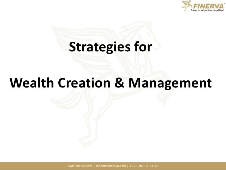 Strategies for Wealth Creation & Management<br />