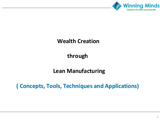 1 Wealth Creation through Lean Manufacturing ( Concepts, Tools, Techniques and Applications)