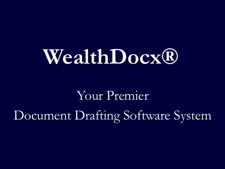WealthDocx®<br />Your Premier<br />Document Drafting Software System<br />
