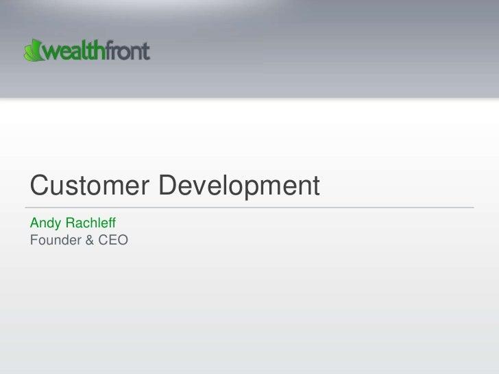 Customer DevelopmentAndy RachleffFounder & CEO