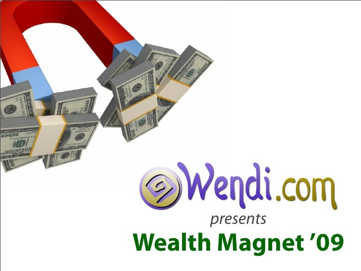 presents Wealth Magnet '09