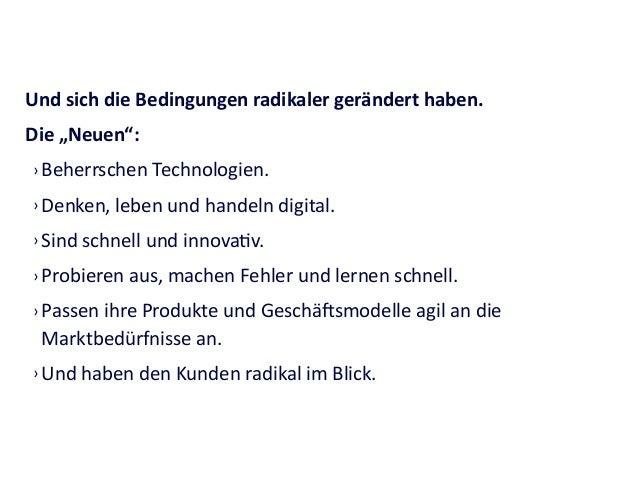 """Und  sich  die  Bedingungen  radikaler  gerändert  haben.     Die  """"Neuen"""":   › Beherrschen  Technol..."""