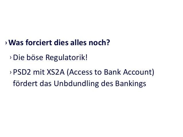 › Wer  aber  nutzt  die  Chance  des  digitalen  Wandels  im  Banking   auf  der  Anbieterseite  ...