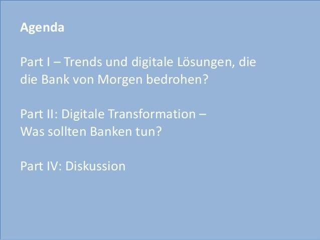 Agenda     Part  I  –  Trends  und  digitale  Lösungen,  die     die  Bank  von  Morgen  bed...