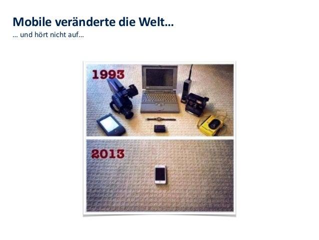 …  und  hört  nicht  auf… Mobile  veränderte  die  Welt…