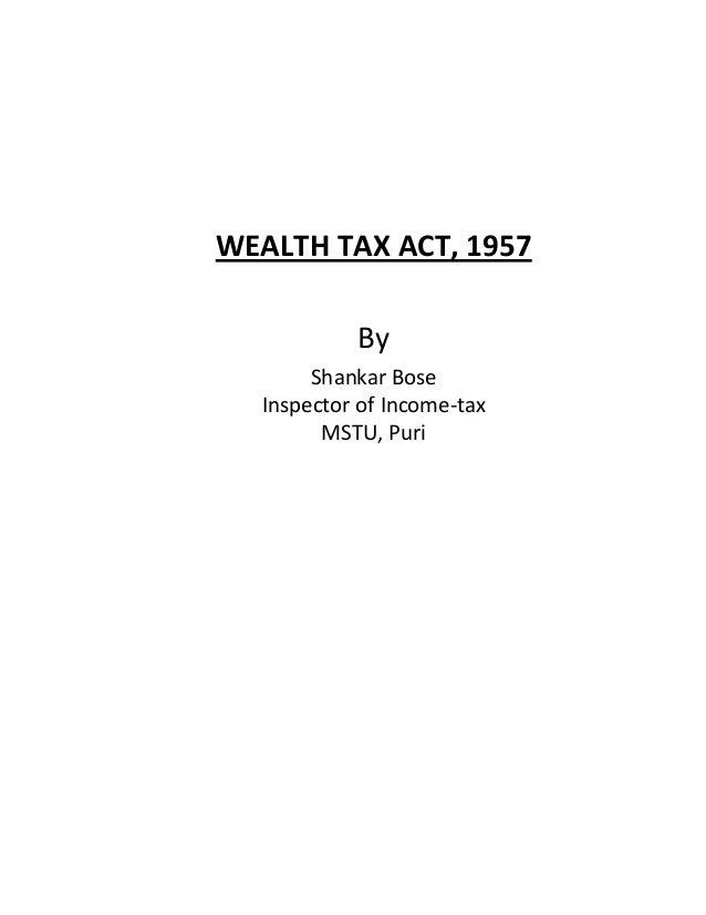 WEALTH TAX ACT, 1957ByShankar BoseInspector of Income-taxMSTU, Puri