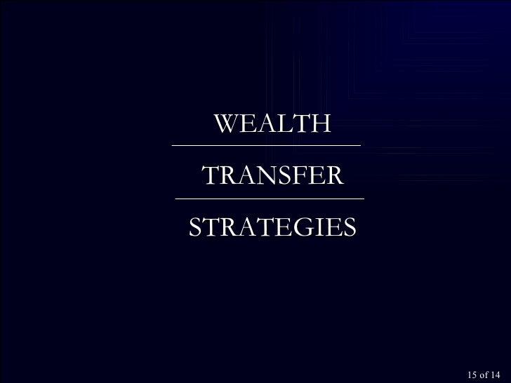 WEALTH TRANSFER STRATEGIES  of 14