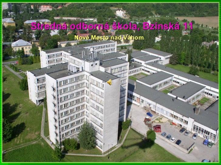 Stredná odborná škola, Bzinská 11 Nové Mesto nad Váhom