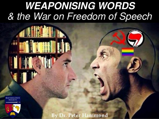 WEAPONISING WORDS & the War on Freedom of Speech By Dr. Peter Hammond