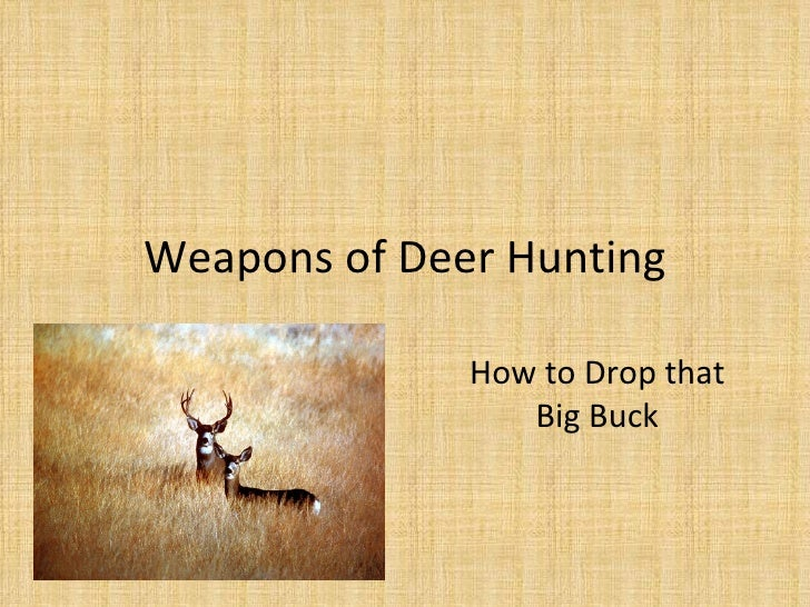 Weapons of Deer Hunting How to Drop that Big Buck