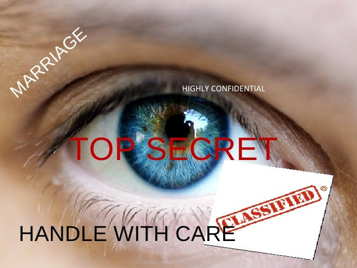 TOP SECRET HANDLE WITH CARE MARRIAGE  HIGHLY CONFIDENTIAL