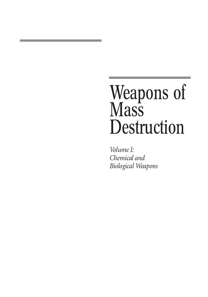 Weapons of Mass Destruction Volume I: Chemical and Biological Weapons