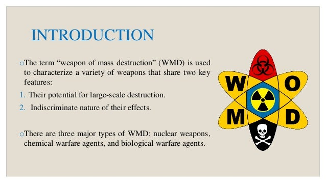 weapons of mass destruction why Weapons of mass destruction this resource provides a list of states possessing, pursuing or capable of acquiring nuclear, chemical or biological weapons.