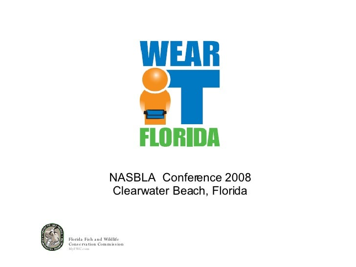 Florida Fish and Wildlife Conservation Commission MyFWC.com NASBLA  Conference 2008 Clearwater Beach, Florida