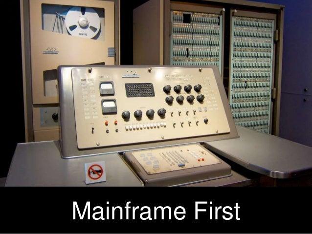 Mainframe First