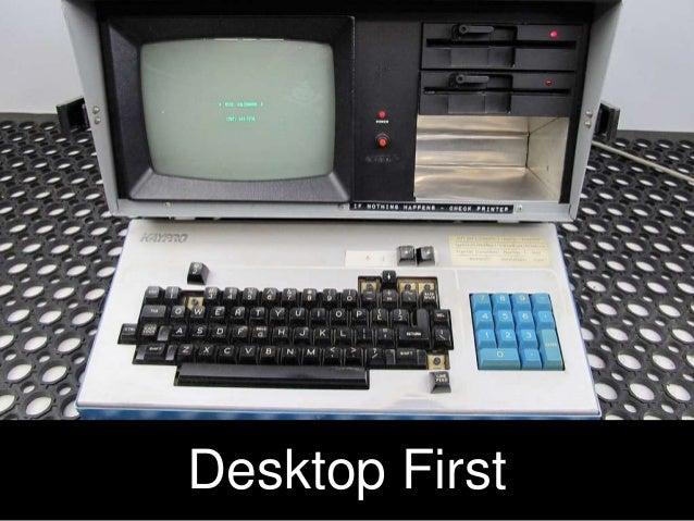Desktop First