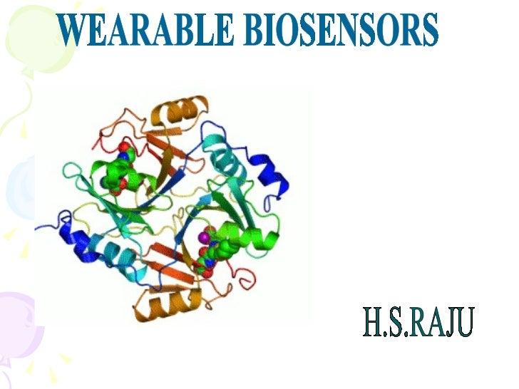 WEARABLE BIOSENSORS H.S.RAJU
