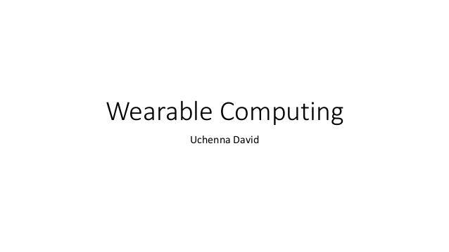 Wearable Computing Uchenna David
