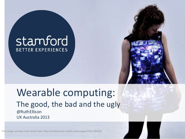 This image courtesy from Emily Steel, http://emilymsteel.tumblr.com/image/22552285620 Wearable computing: The good, the ba...