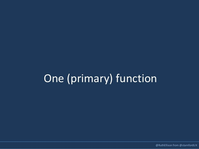 @RuthEllison from @stamfordUX One (primary) function