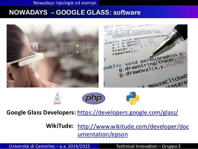 INDICENOWADAYS – GOOGLE GLASS: software Nowadays: tipologie ed esempi. Università di Camerino – a.a. 2014/2015 Technical I...