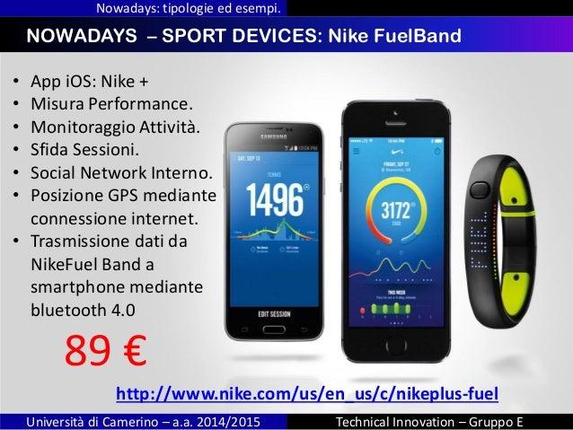 INDICENOWADAYS – SPORT DEVICES: Nike FuelBand Nowadays: tipologie ed esempi. Università di Camerino – a.a. 2014/2015 Techn...