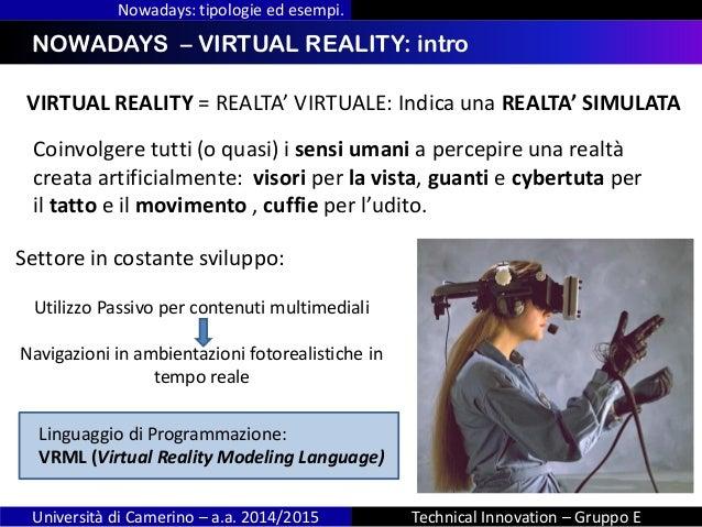 INDICE Nowadays: tipologie ed esempi. Università di Camerino – a.a. 2014/2015 Technical Innovation – Gruppo E NOWADAYS – V...