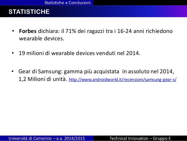 INDICE Statistiche e Conclusioni. Università di Camerino – a.a. 2014/2015 Technical Innovation – Gruppo E STATISTICHE • Fo...