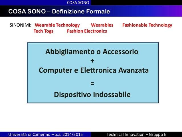 INDICECOSA SONO – Definizione Formale COSA SONO Università di Camerino – a.a. 2014/2015 Technical Innovation – Gruppo E SI...