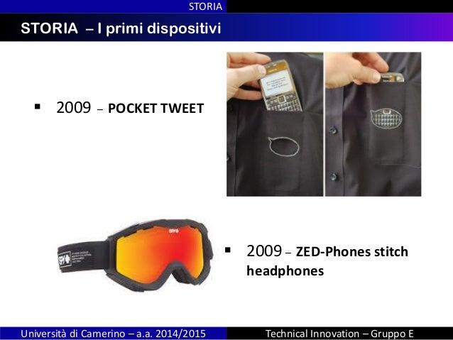 INDICESTORIA – I primi dispositivi STORIA Università di Camerino – a.a. 2014/2015 Technical Innovation – Gruppo E  2009 –...