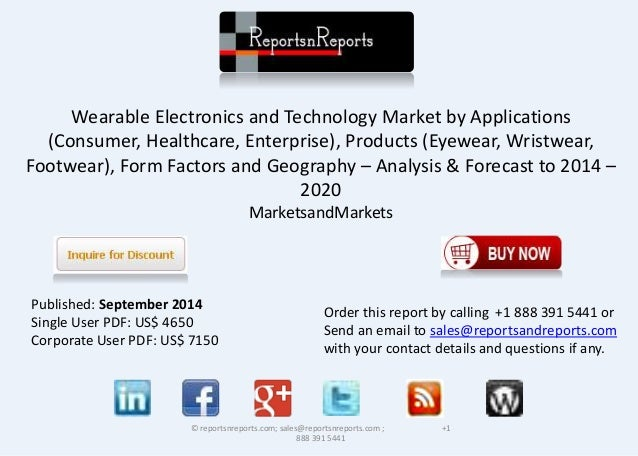 wearable electronics market size and forecast Wearable devices market size, industry outlook, regional analysis (us, germany, uk, italy, russia, china, india, japan, south korea, brazil, mexico, saudi arabia in addition electronic wearable medical devices furnish solutions to monitor numerous health parameters such as glucose, blood sugar, chronic diseases.