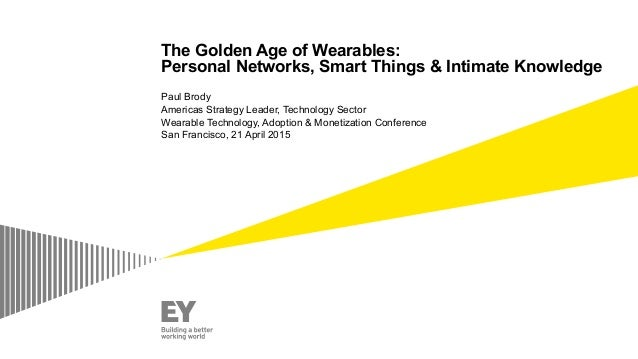 The Golden Age of Wearables: