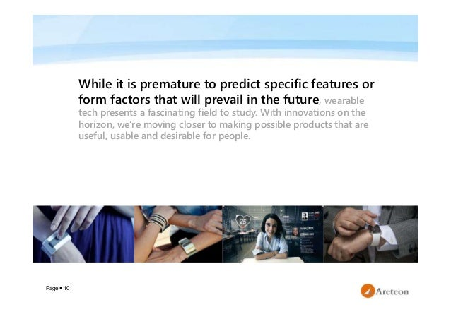 Page  101 While it is premature to predict specific features or form factors that will prevail in the future, wearable te...