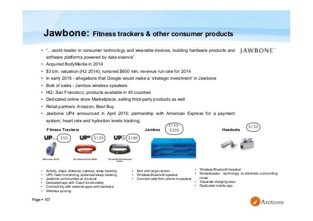 """Page  107 Jawbone: Fitness trackers & other consumer products • """"…world-leader in consumer technology and wearable device..."""